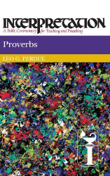 Proverbs Interpretation A Bible Commentary for Teaching and Preaching