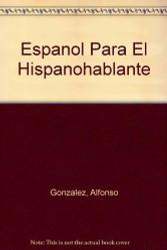Espanol para el hispanohablante by Alfonso Gonzalez