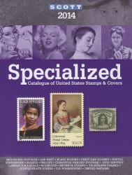 Scott Specialized Catalogue of United States Stamps and Covers 2014
