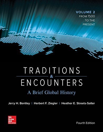 Traditions & Encounters A Brief Global History (Vol 2) From 1500 to Present