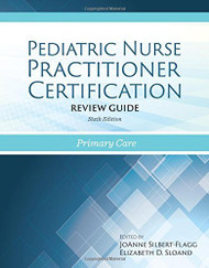 Pediatric Nurse Practitioner Certification Review Guide / Editors Virginia Layng Millonig Caryl E Mobley