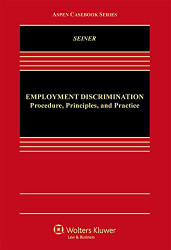 Employment Discrimination by Joseph Seiner