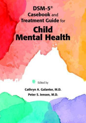 DSM Casebook and Treatment Guide for Child Mental Health