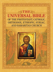 UNIVERSAL BIBLE OF THE PROTESTANT CATHOLIC ORTHODOX ETHIOPIC SYRIAC
