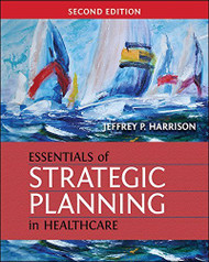 Essentials of Strategic Planning in Healthcare