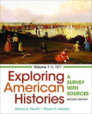 Exploring American Histories Volume 1 A Survey with Sources