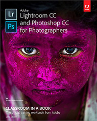 Adobe Lightroom CC and Photoshop CC for Photographers Classroom in a Book by Lesa Snider