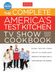 Complete America's Test Kitchen TV Show Cookbook - America's Test Kitchen
