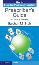 Stahl's Essential Psychopharmacology Prescriber's Guide