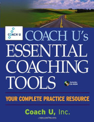 Coach U'S Essential Coaching Tools Your Complete Practice Resource