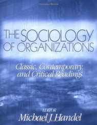 The Sociology Of Organizations Classic Contemporary And Critical Readings