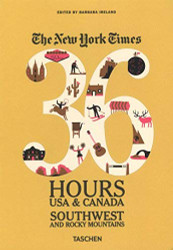 The New York Times: 36 Hours USA & Canada Southwest & Rocky Mountains