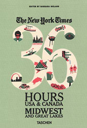 The New York Times: 36 Hours USA & Canada Midwest & Great Lakes