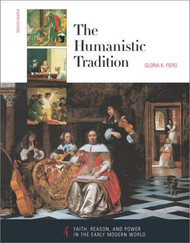 Humanistic Tradition Book 4 Faith Reason & Power in the Early Modern World