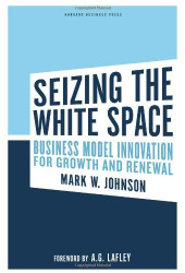 Reinvent Your Business Model: Seize the White Space for Growth
