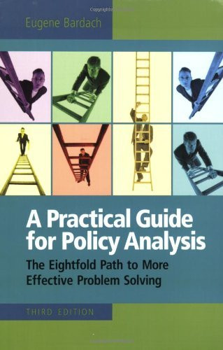 a practical guide for policy analysis by eugene bardach american rh americanbookwarehouse com practical guide for policy analysis edition 5th practical guide for policy analysis bardach