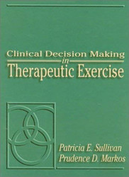 Clinical Decision Making In Therapeutic Exercise