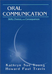 Oral Communication: Skills Choices and Consequences