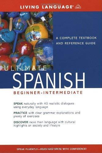 Ultimate Spanish Beginner-Intermediate Coursebook