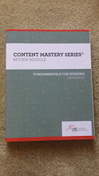 CONTENT MASTERY SERIES - REVIEW MODULE - FUNDAMENTALS OF NURSING EDITION 9.0 -