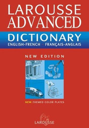 Larousse Advanced French to English / Englis to French Dictionary
