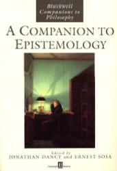 Companion To Epistemology