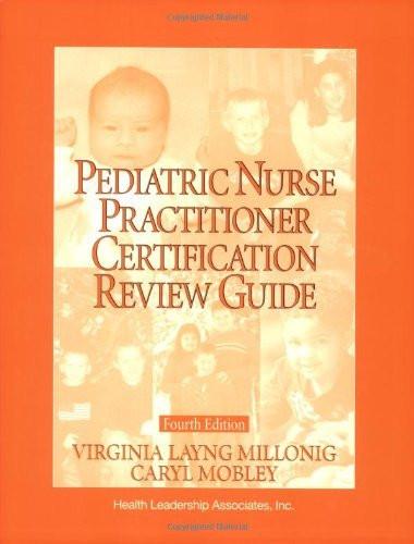 Pediatric Nurse Practitioner Certification Review Guide / Editors ...