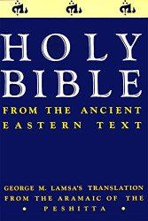Holy Bible From The Ancient Eastern Text George Mlamsa's Translation From