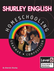 Shurley English Homeschool Level 5 Grammar Composition Teacher's Manual