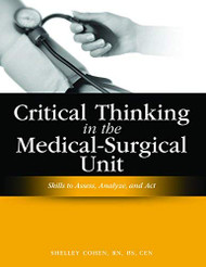 Critical Thinking In The Medical-Surgical Unit