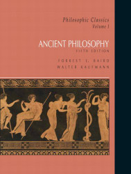 Philosophic Classics Volume 1 Ancient Philosophy