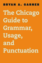 Chicago Guide to Grammar Usage and Punctuation