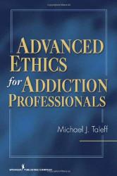 Advanced Ethics For Addiction Professionals