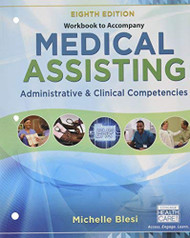 Student Workbook for Blesi's Medical Assisting Administrative and Clinical