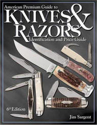 American Premium Guide To Knives And Razors
