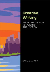 Creative Writing An Introduction to Poetry and Fiction