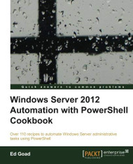 Windows Server Automation With Powershell Cookbook