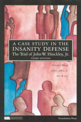 Case Study In The Insanity Defensethe Trial Of John W Hinckley Jr