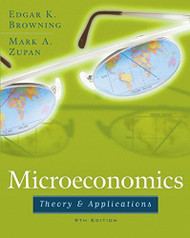 Microeconomics: Theory and Applications by Edgar K Browning