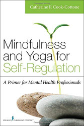 Mindfulness And Yoga For Self-Regulation