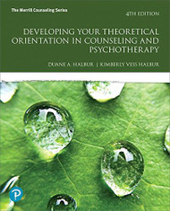 Developing Your Theoretical Orientation in Counseling and Psychotherapy