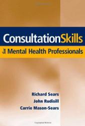 Consultation Skills For Mental Health Professionals