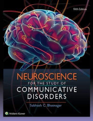 Neuroscience For The Study Of Communicative Disorders