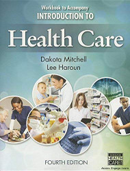Workbook for Mitchell/Haroun's Introduction to Health Care 4th