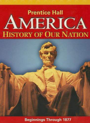 America History Of Our Nation 2014 Beginnings Through 1877 Grade 8