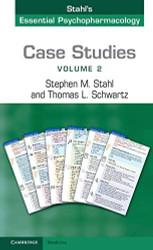 Case Studies Stahl's Essential Psychopharmacology Volume 2