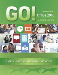 GO! with Microsoft Office 2016 Getting Started