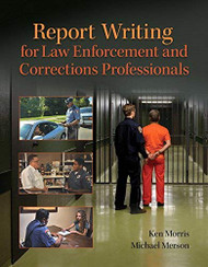 Report Writing for Law Enforcement Professionals