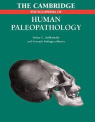 Cambridge Encyclopedia Of Human Paleopathology