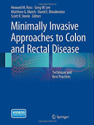 Minimally Invasive Approaches To Colon And Rectal Disease